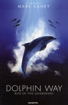 Dolphin Way : Rise of the Guardians, Paperback