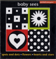 Baby Sees : Spots and Dots, Flowers, Hearts and Stars, Hardback