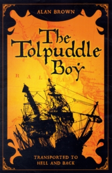 Tolpuddle Boy : Transported to Hell and Back, Paperback