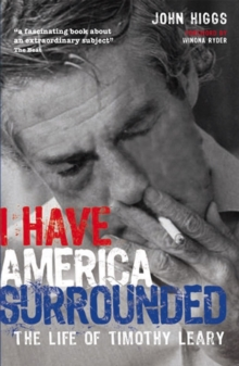 I Have America Surrounded : The Life of Timothy Leary, Paperback