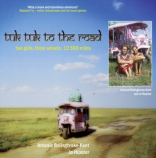 Tuk-Tuk to the Road : Two Girls, Three Wheels, 12,500 Miles, Paperback