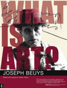 What is Art? : Conversation with Joseph Beuys, Paperback