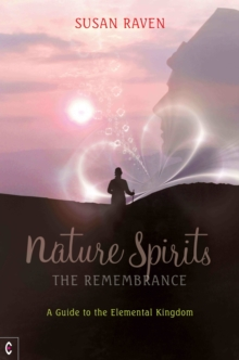 Nature Spirits: The Remembrance : A Guide to the Elemental Kingdom, Paperback