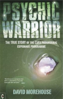 Psychic Warrior : The True Story of the CIA's Paranormal Espionage Programme, Paperback