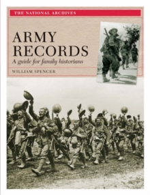 Army Records : A Guide for Family Historians, Paperback