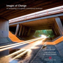 Images of Change : An Archaeology of England's Contemporary Landscape, Hardback Book