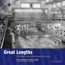 Great Lengths : The Historic Indoor Swimming Pools of Britain, Paperback Book
