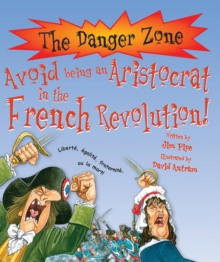 Avoid Being an Aristocrat in the French Revolution!, Paperback