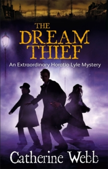 The Dream Thief: An Extraordinary Horatio Lyle Mystery, Paperback