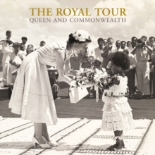 The Royal Tour : A Souvenir Album, Hardback