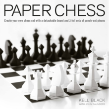 Paper Chess : Create Your Own Chess Set with a Detachable Board and 2 Full Sets of Punch-Out Pieces, Paperback