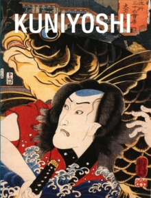 Kuniyoshi : From the Arthur R. Miller Collection, Hardback