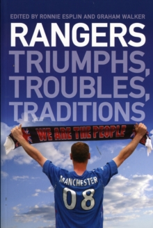 Rangers : Triumphs, Troubles, Traditions, Paperback
