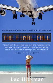 The Final Call : Investigating Who Really Pays For Our Holidays, Paperback Book