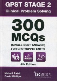 GPST Stage 2 - Clinical Problem Solving - 300 MCQs (Single Best Answer) for GPST / GPVTS Entry, Paperback