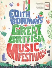 Edith Bowman's Great British Music Festivals, Paperback