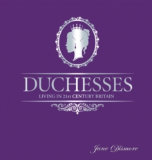 Duchesses - Living in 21st Century Britain, Hardback