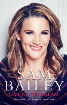 Sam Bailey - Daring to Dream : My Autobiography, Hardback