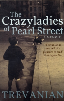 The Crazyladies of Pearl Street : A Memoir, Paperback