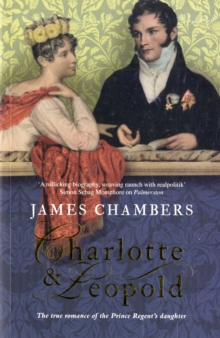 Charlotte and Leopold : The True Story of the Original People's Princess, Paperback