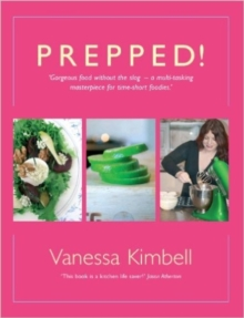 Prepped! : Gorgeous Food without the Slog - a Multi-tasking Masterpiece for Time-short Foodies, Hardback Book