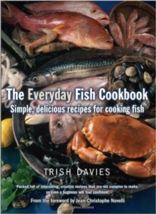 The Everyday Fish Cookbook : Simple, Delicious Recipes for Cooking Fish, Paperback Book