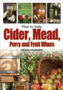 How to Make Cider, Mead, Perry and Fruit Wines, Paperback