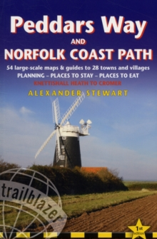 Peddars Way and Norfolk Coast Path: Trailblazer British Walking Guide : Practical Guide to Walking the Whole Path with 55 Large-Scale Maps, Planning, Places to Stay, Places to Eat, Paperback