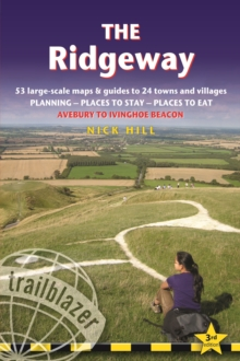 The Ridgeway: Trailblazer British Walking Guide : Practical Guide to Walking the Whole Way with 53 Large-Scale Maps, Places to Stay, Places to Eat, Paperback