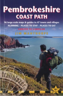 Pembrokeshire Coast Path Trailblazer British Walking Guide : Practical Route Guide to the Whole Path with 96 Large-Scale Maps, Places to Stay, Places to Eat, Paperback
