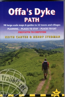 Offa's Dyke Path: Trailblazer British Walking Guide : A Practical Guide to Walking the Whole Path Including 87 Trail Maps & Guides to 52 Towns & Villages, Planning, Places to Stay, Places to Eat, Paperback
