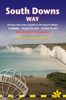 South Downs Way: Trailblazer British Walking Guide : Practical Guide to Walking the Whole Path, with 60 Large-Scale Maps, Guides to 49 Towns & Villages, Planning, Places to Stay, Places to Eat, Paperback