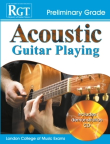 Acoustic Guitar Playing : Preliminary Grade, Paperback