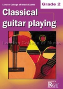 Grade 2 LCM Exams Classical Guitar Playing : Grade two, Paperback