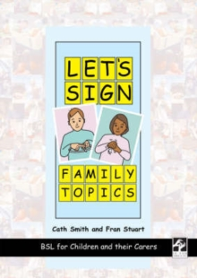 Let's Sign Family Topics : BSL for Children and Their Carers, Slide bound