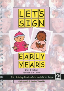 Let's Sign Early Years : BSL Building Blocks Child & Carer Guide, Spiral bound