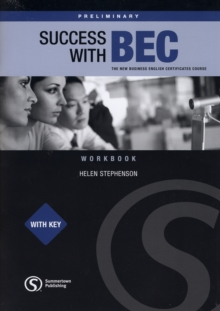 Success with BEC : The New Business English Certificates Preliminary Workbook With Key, Paperback Book