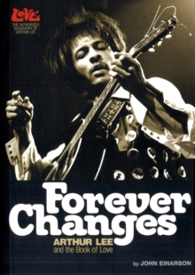 Forever Changes : Arthur Lee and the Book of Love, Paperback