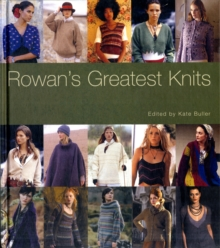Rowan's Greatest Knits : A 30-year Retrospective Collection, Hardback