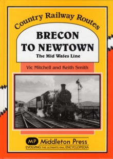 Brecon to Newtown : The Mid Wales Line, Hardback Book
