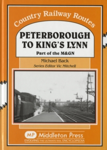 Peterborough to Kings Lynn : Part of the M&GN, Hardback Book