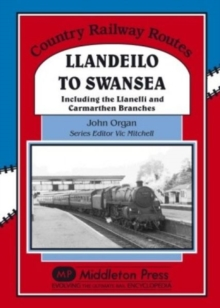 Llandeilo to Swansea : Including the Llanelli and Carmarthen Branches, Hardback
