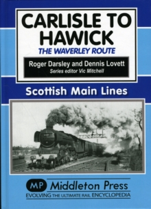 Carlisle to Hawick : The Waverley Route, Hardback
