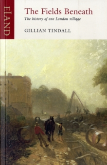 The Fields Beneath : The History of One London Village, Paperback