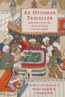 An Ottoman Traveller : Selections from the Book of Travels of Evliya Celebi, Paperback