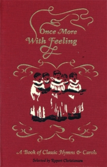 Once More, with Feeling! : A Book of Classic Hymns, Hardback