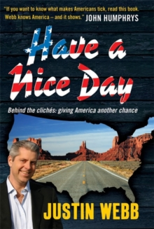 Have a Nice Day : Behind the Cliches: Giving America Another Chance, Hardback