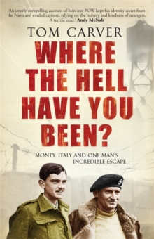 Where the Hell Have You Been? : Monty, Italy and One Man's Incredible Escape, Hardback Book