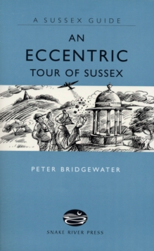 An Eccentric Tour of Sussex, Hardback