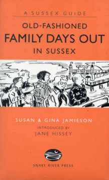 Old Fashioned Family Days Out in Sussex, Hardback